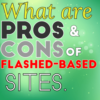 Pros and Cons of Flash-Based Sites