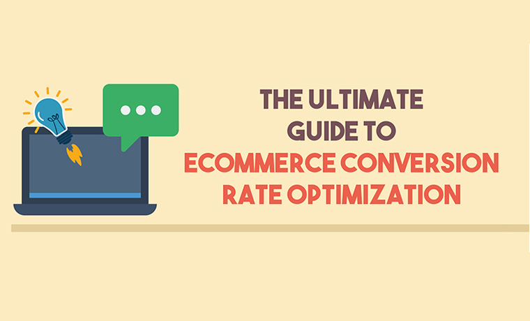 The Ultimate Guide to Increasing E-Commerce Conversion Rates
